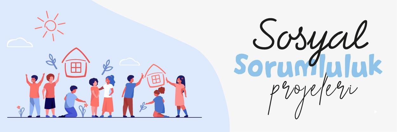 Sosyal Sorumluk Projeleri
